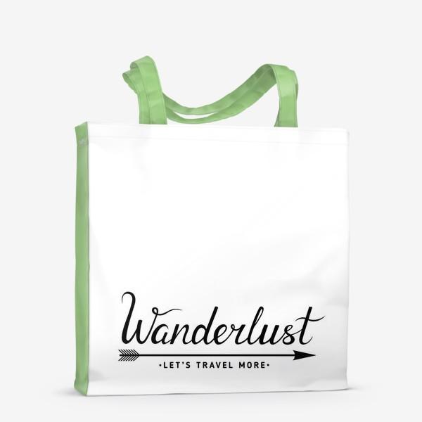 Сумка-шоппер «Wanderlust. Let's travel more»