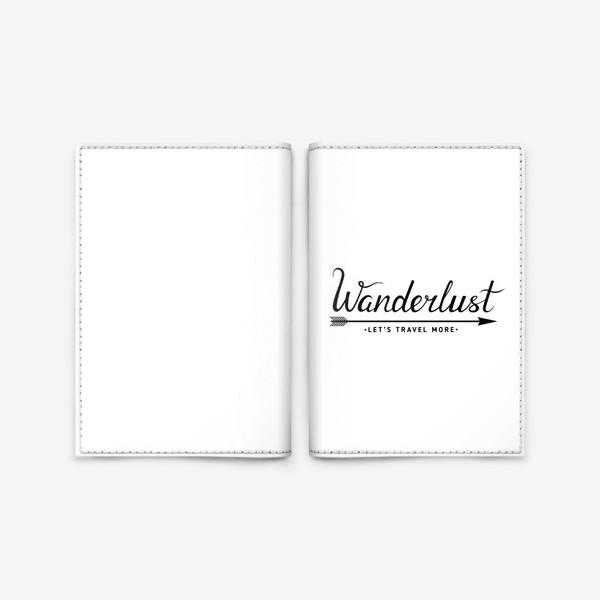 Обложка для паспорта «Wanderlust. Let's travel more»