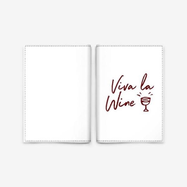 Обложка для паспорта «Viva la Wine»