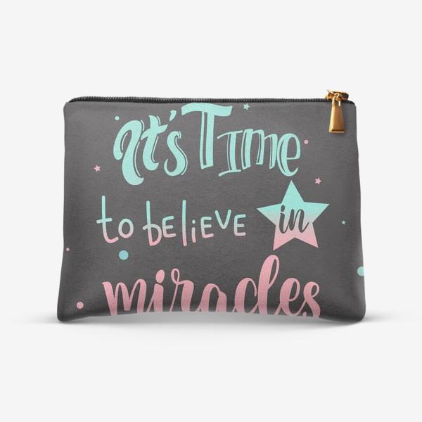 Косметичка «Время верить в чудеса»