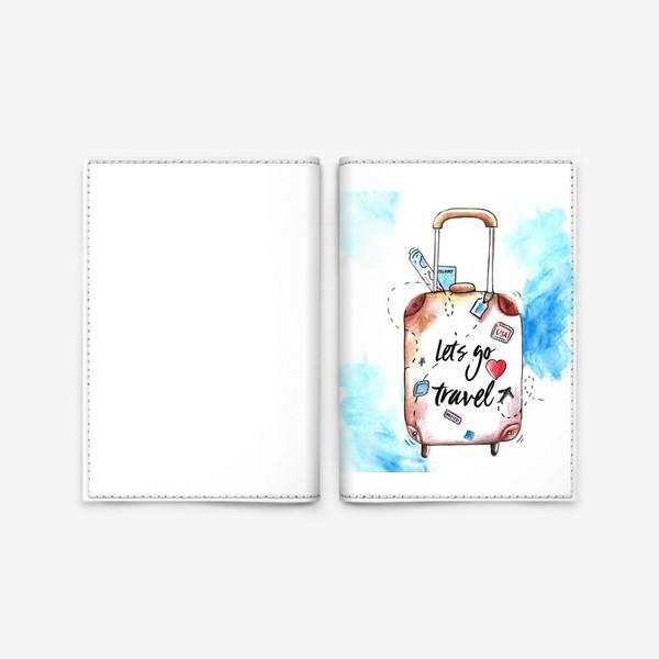 """Обложка для паспорта «Чемодан """"Вперед путешествовать""""»"""