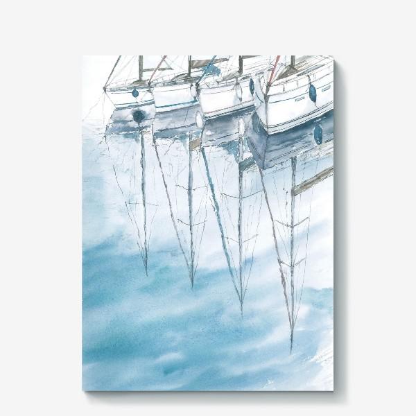 Холст «Морская серия: Отражения в воде. Яхты»