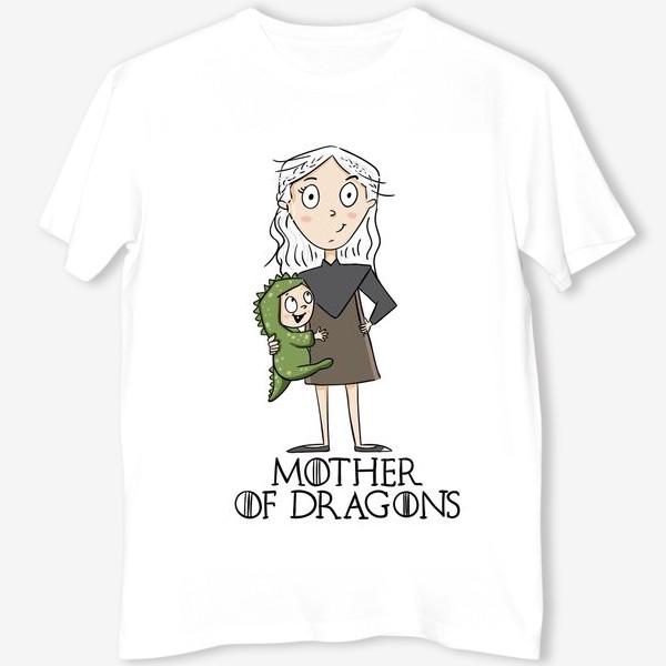 Футболка «Мать матерь дракона»