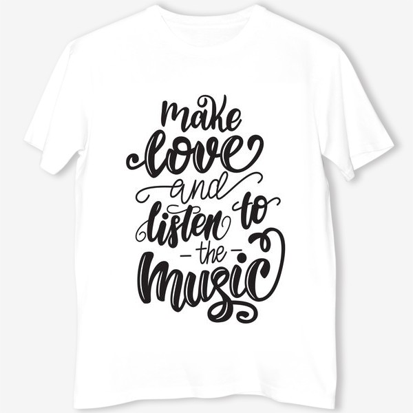 Футболка «Make love and listen to the music»