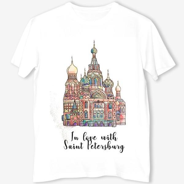 Футболка «Санкт Петербург In love with Saint Petersburg »