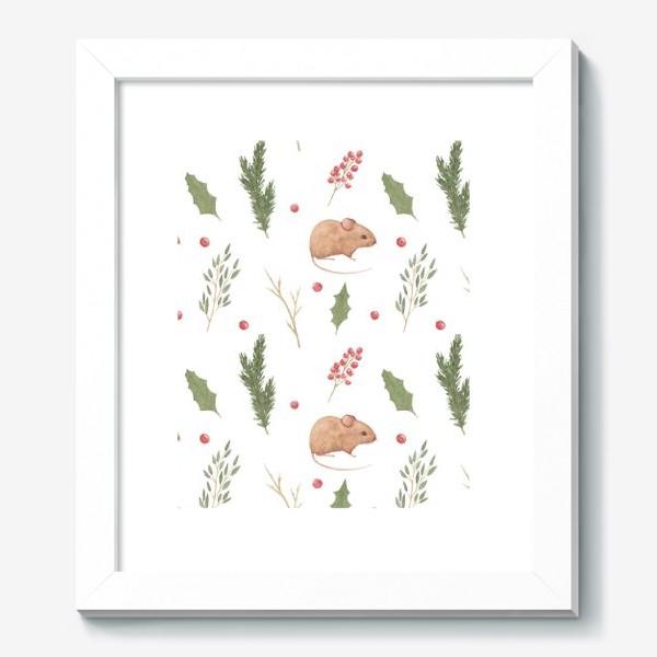 Картина «Мышка и зимние растения,  акварельный новогодний и рождественский лесной принт на белом фоне.»