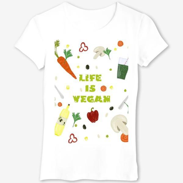Футболка «life is vegan»