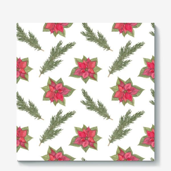 Холст «Пуансеттия (рождественская звезда), красный зимний цветок и ветки новогодней ели. Акварельный паттерн на белом фоне»