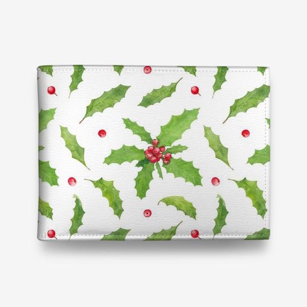 Кошелек «Остролист (падуб) символ рождества и нового года, зимний акварельный паттерн с растениями и ягодами на белом фоне»