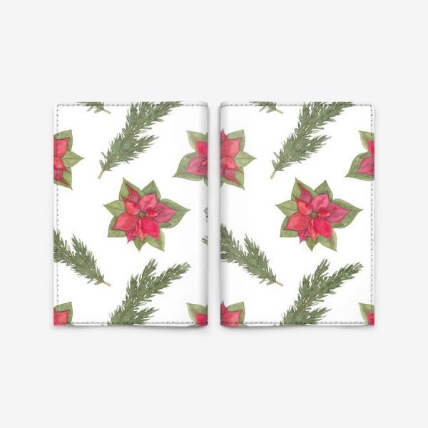 Обложка для паспорта «Пуансеттия (рождественская звезда), красный зимний цветок и ветки новогодней ели. Акварельный паттерн на белом фоне»