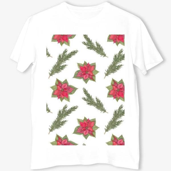 Футболка «Пуансеттия (рождественская звезда), красный зимний цветок и ветки новогодней ели. Акварельный паттерн на белом фоне»
