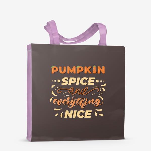 Сумка-шоппер «pumpkin spice and everything nice»