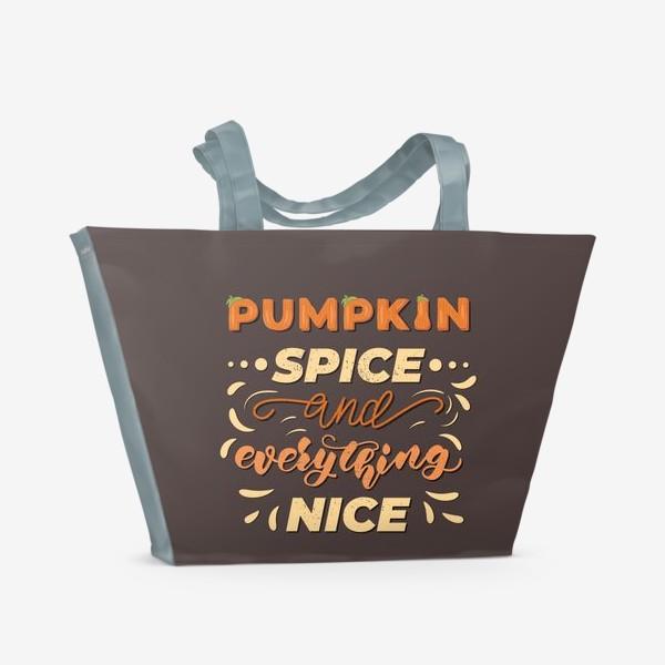 Пляжная сумка «pumpkin spice and everything nice»