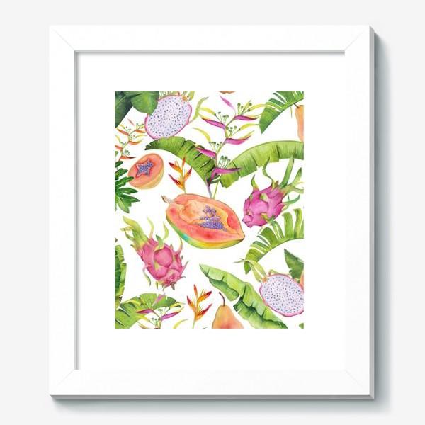 Картина «Сочные тропические фрукты и цветы на белом: геликонии, драгонфрут и папайа»