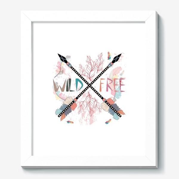 Картина «Дикий и свободный, стрелы, бохо»