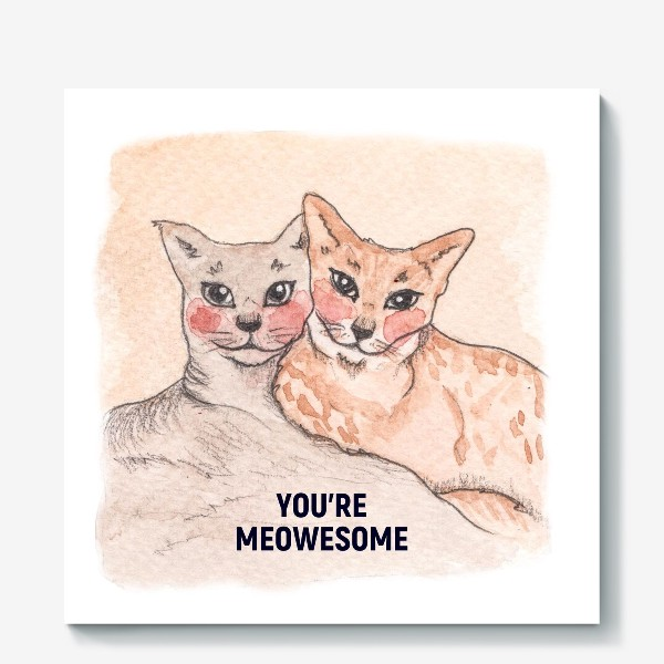 Холст «you're meowesome»