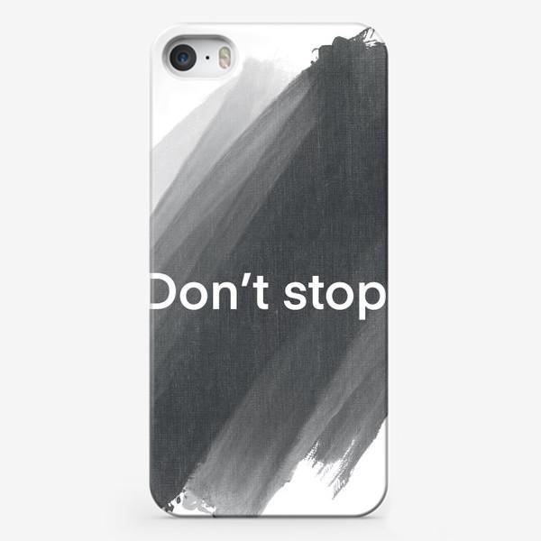 Чехол iPhone «Don't stop»