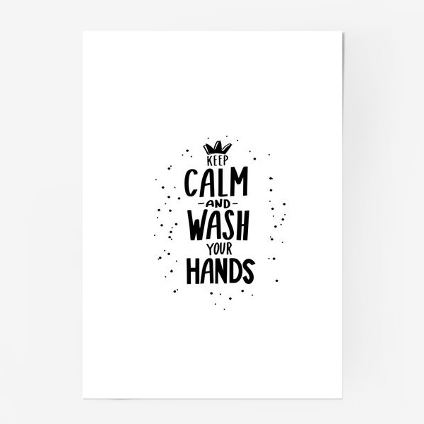 Постер «Keep calm and wash your hands. Covid 19»