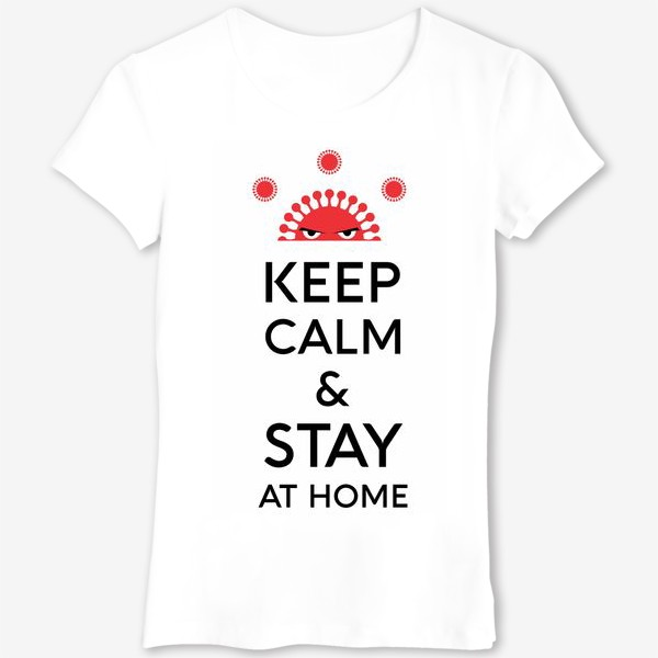 Футболка «Keep calm and stay at home. Covid 19»