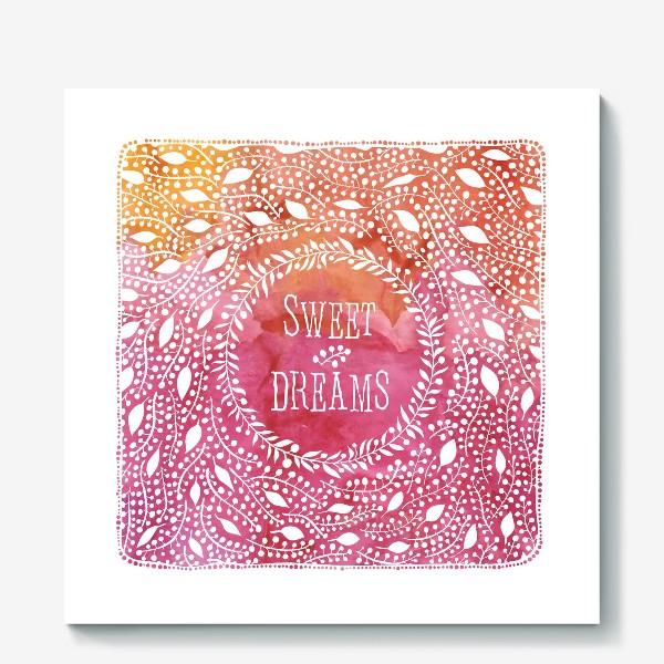 Холст «Веточки и листики. Сладкие мечты»