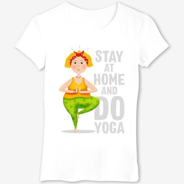Футболка «Stay home and do yoga. Covid 19»