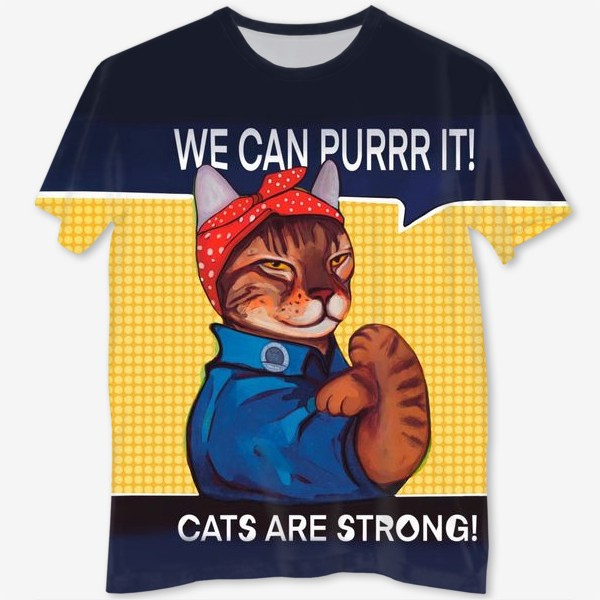 Футболка с полной запечаткой «We can purr it! Cats are strong!»