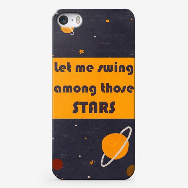 Чехол iPhone «Let me swing among those STARS»
