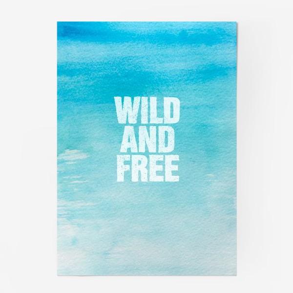 Постер «Дикие и свободные. Wild and free»