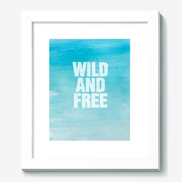 Картина «Дикие и свободные. Wild and free»