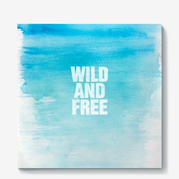 Холст «Дикие и свободные. Wild and free»