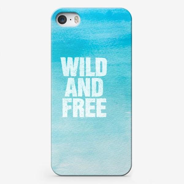 Чехол iPhone «Дикие и свободные. Wild and free»