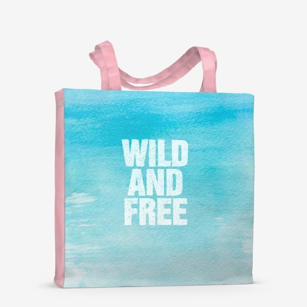Сумка-шоппер «Дикие и свободные. Wild and free»