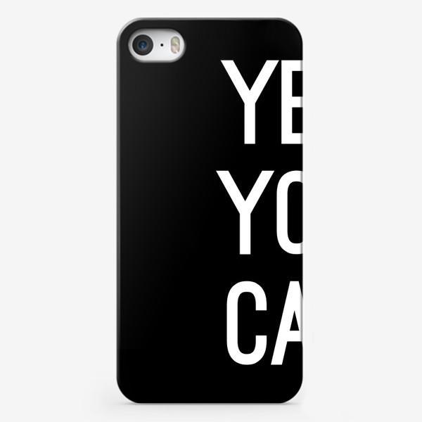 Чехол iPhone «Yes you can. Да, ты можешь.»