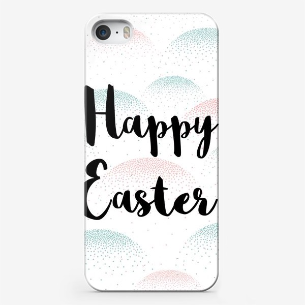 Чехол iPhone «Счастливой Пасхи!»