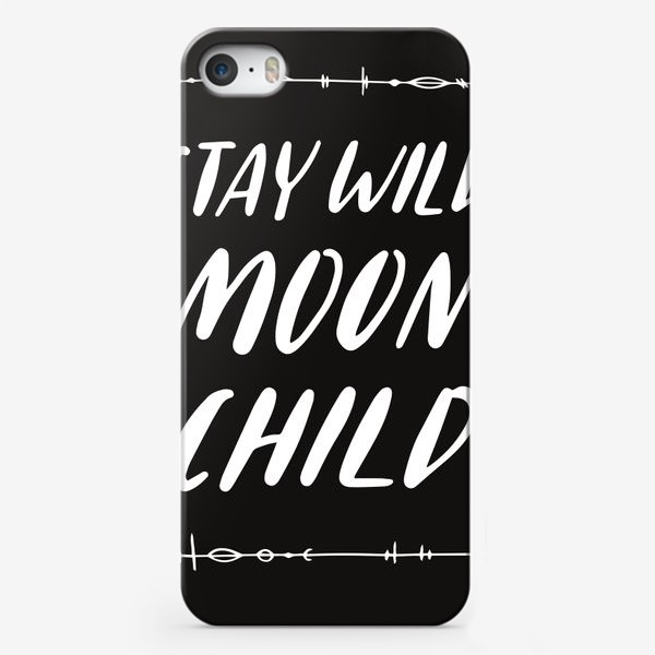 Чехол iPhone «stay wild moon child hand lettering»