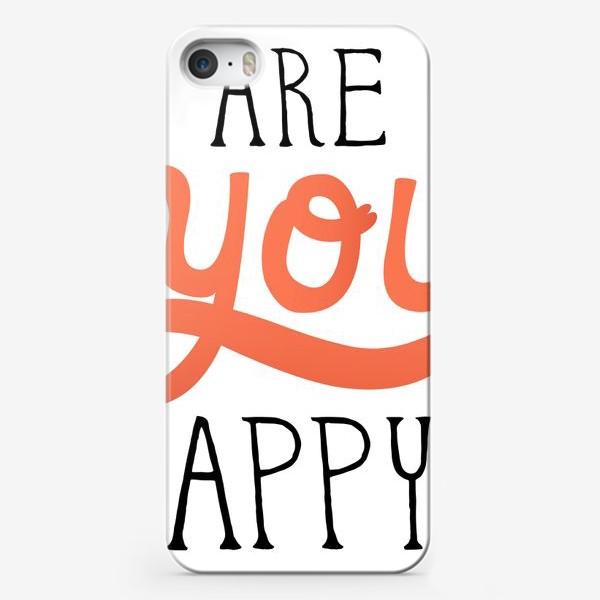 Чехол iPhone «Are you happy?»