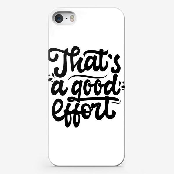 Чехол iPhone «That's a good effort»