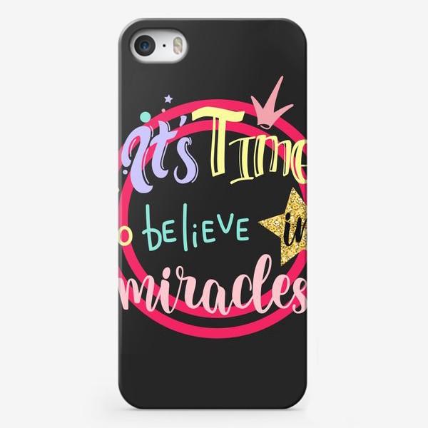 Чехол iPhone «Время верить в чудеса»