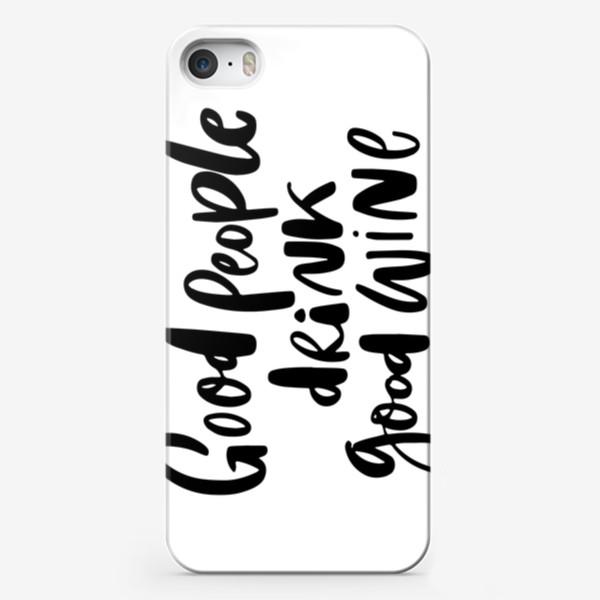 Чехол iPhone «Good wine»