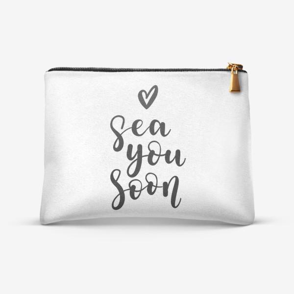 """Косметичка «Sea you soon - игра слов """"увидимся, море""""»"""