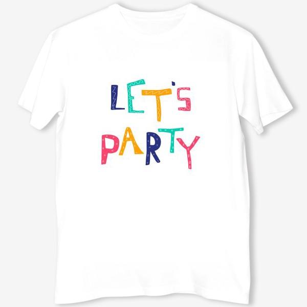 Футболка «Lets party»