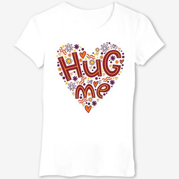 Футболка «Hug me»