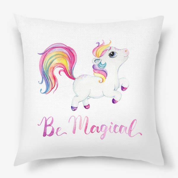Подушка «Be Magical like unicorn»