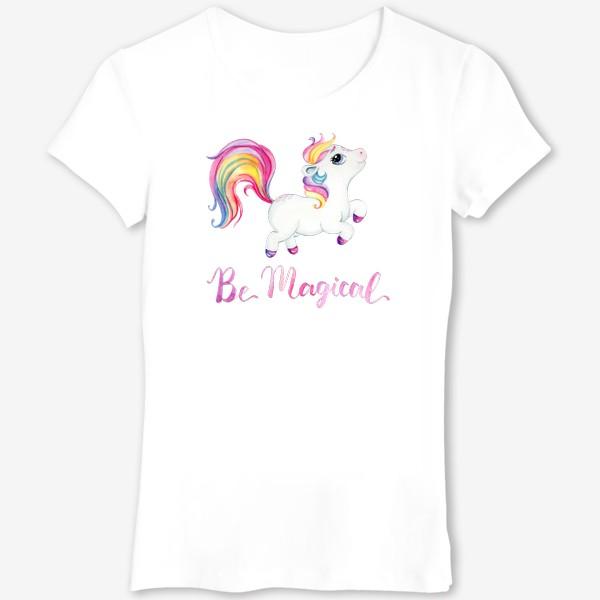 Футболка «Be Magical like unicorn»