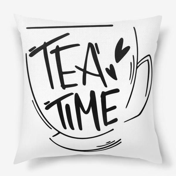 Подушка «Время чаепития в кружке. Леттеринг»