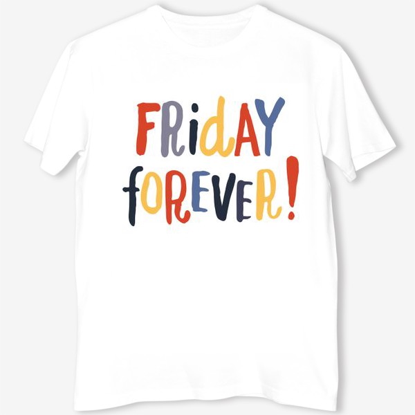 Футболка «Friday forever»