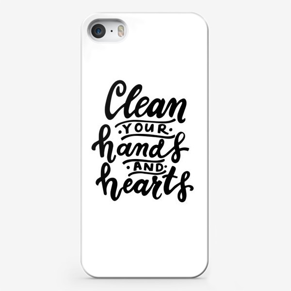 Чехол iPhone «Clean your hands and hearts»