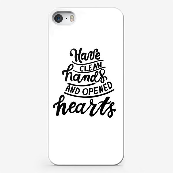 Чехол iPhone «Have clean hands and opened hearts»