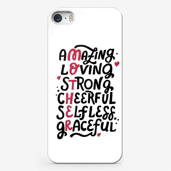 Чехол iPhone «Mother: amazing, loving, strong, cheerful, selfless, graceful. Lettering»