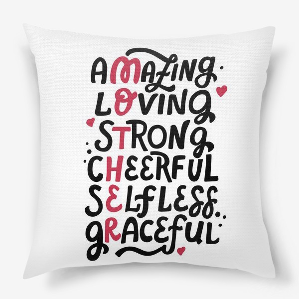 Подушка «Mother: amazing, loving, strong, cheerful, selfless, graceful. Lettering»